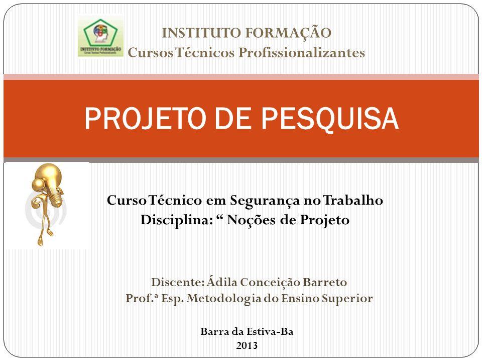 O Projeto de Pesquisa deve fundamentalmente responder as seguintes perguntas: Dicas Importantes!!!.