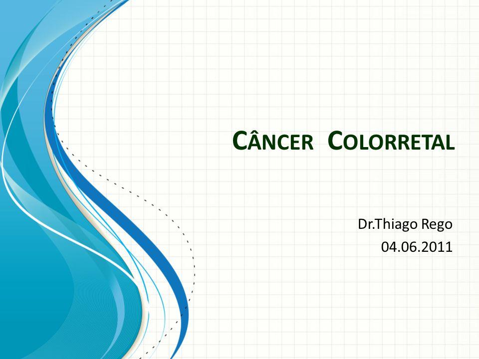 Epidemiologia USA É a segunda principal causa de morte Em 2010, cerca de 102.900 novos casos de câncer de cólon Quarto câncer mais freqüentemente BRASIL Em 2010,cerca de 13.310 casos em homens e 14.800 em mulheres.