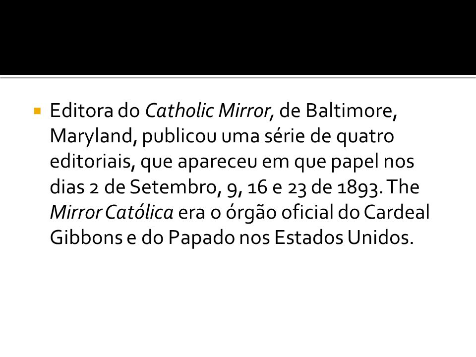  Editora do Catholic Mirror, de Baltimore, Maryland, publicou uma série de quatro editoriais, que apareceu em que papel nos dias 2 de Setembro, 9, 16
