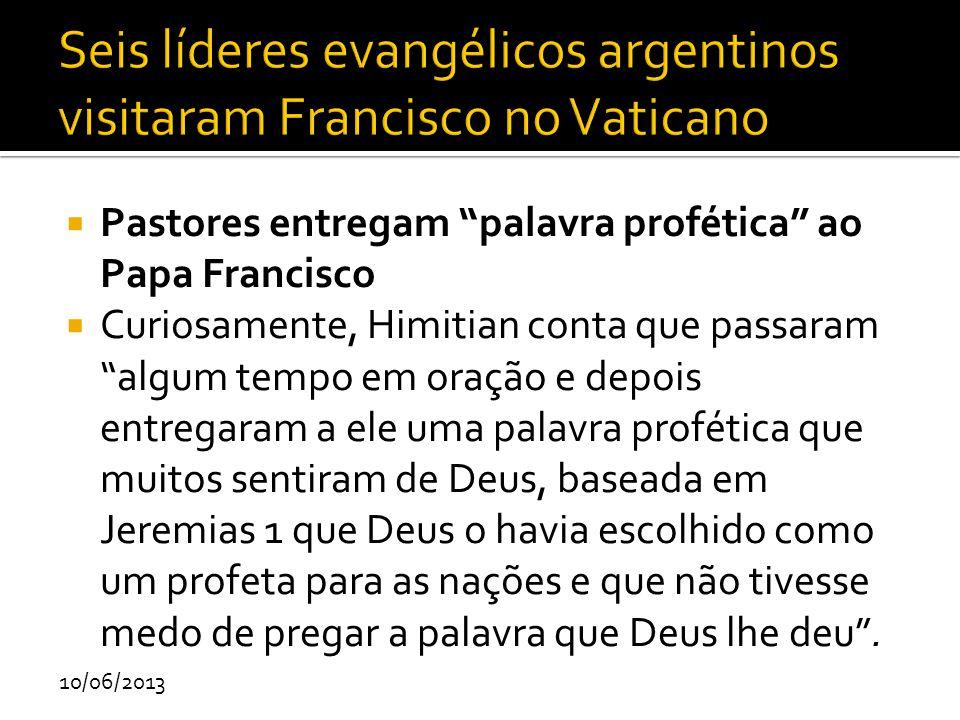 """ Pastores entregam """"palavra profética"""" ao Papa Francisco  Curiosamente, Himitian conta que passaram """"algum tempo em oração e depois entregaram a ele"""