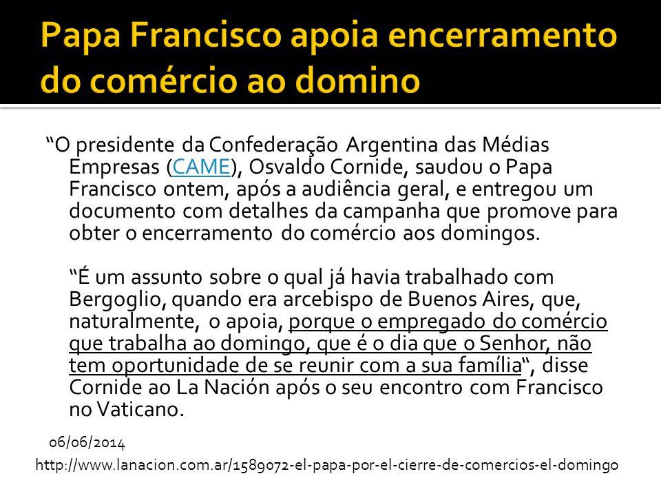"""""""O presidente da Confederação Argentina das Médias Empresas (CAME), Osvaldo Cornide, saudou o Papa Francisco ontem, após a audiência geral, e entregou"""