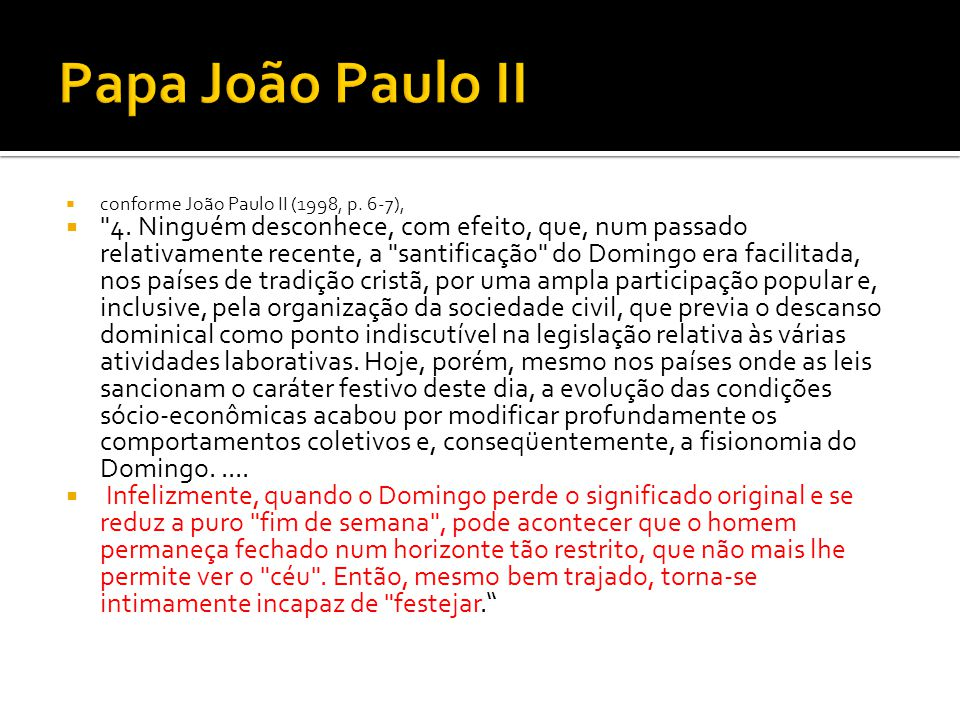  conforme João Paulo II (1998, p. 6-7), 