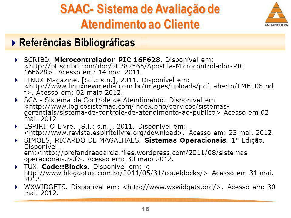 16  Referências Bibliográficas  SCRIBD. Microcontrolador PIC 16F628. Disponível em:. Acesso em: 14 nov. 2011.  LINUX Magazine. [S.l.: s.n.], 2011.