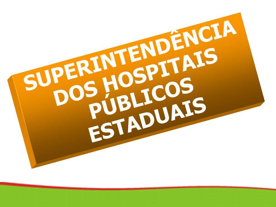 SUPERINTENDÊNCIA DOS HOSPITAIS PÚBLICOS ESTADUAIS