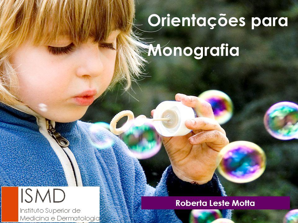 Orientações para Monografia Roberta Leste Motta