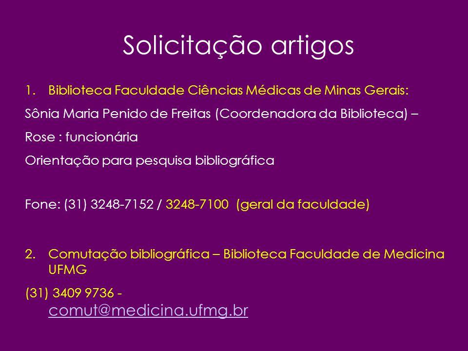 Solicitação artigos 1.Biblioteca Faculdade Ciências Médicas de Minas Gerais: Sônia Maria Penido de Freitas (Coordenadora da Biblioteca) – Rose : funci