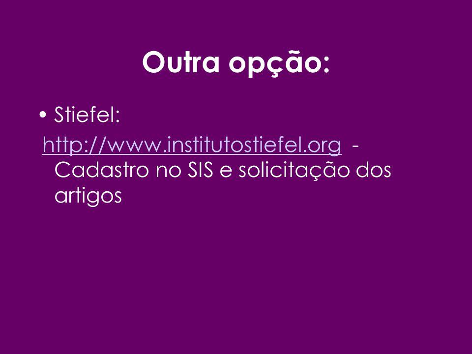 Outra opção: Stiefel: http://www.institutostiefel.org - Cadastro no SIS e solicitação dos artigoshttp://www.institutostiefel.org