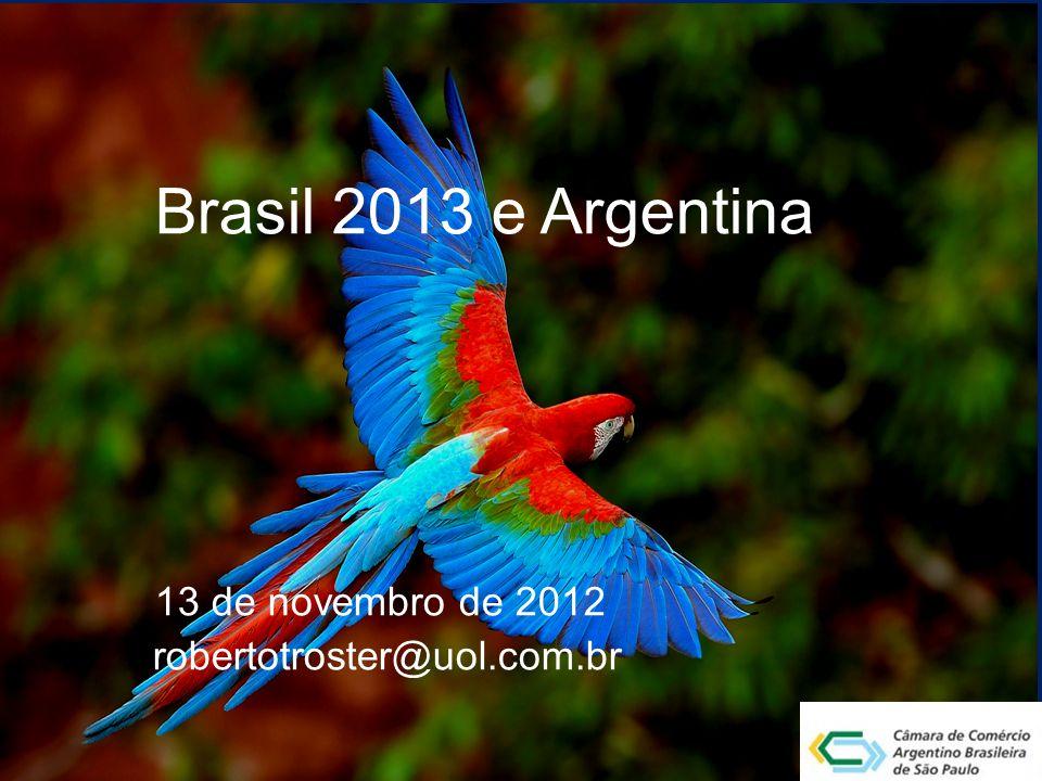 1 Brasil 2013 e Argentina 13 de novembro de 2012 robertotroster@uol.com.br