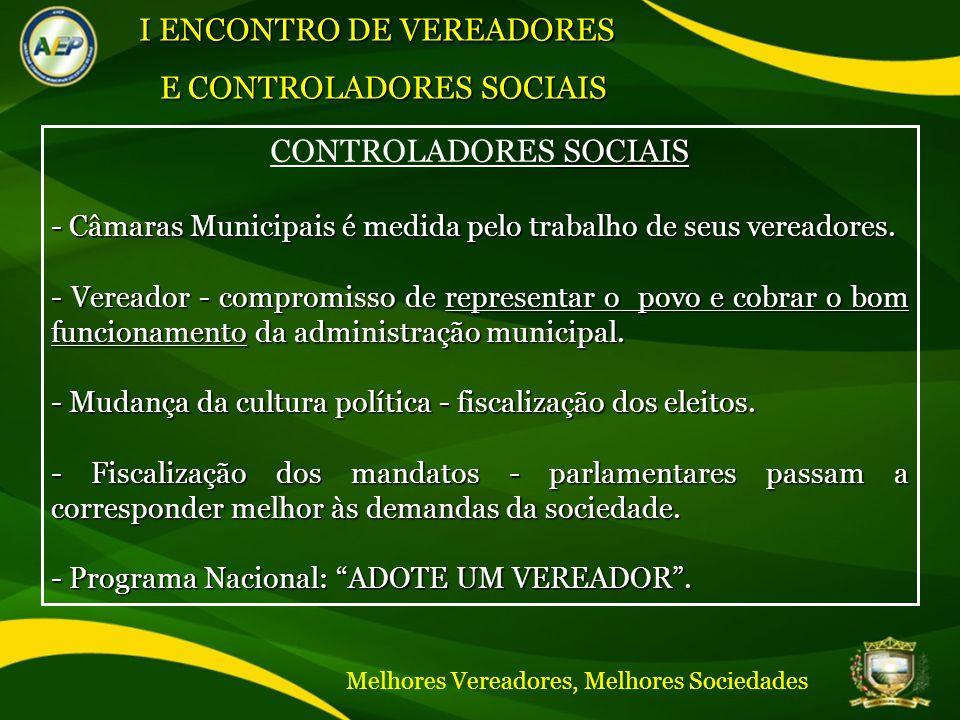 SOCIAIS CONTROLADORES SOCIAIS - Câmaras Municipais é medida pelo trabalho de seus vereadores.