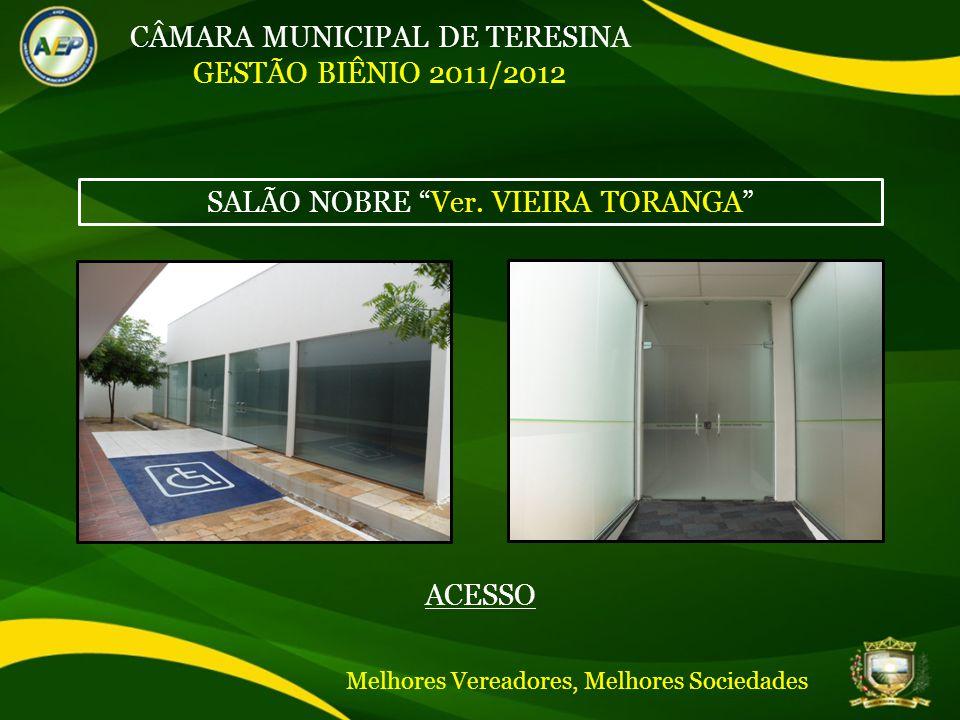 CÂMARA MUNICIPAL DE TERESINA GESTÃO BIÊNIO 2011/2012 ACESSO SALÃO NOBRE Ver.