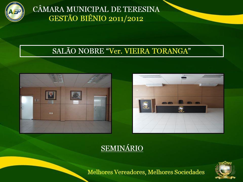 CÂMARA MUNICIPAL DE TERESINA GESTÃO BIÊNIO 2011/2012 SEMINÁRIO SALÃO NOBRE Ver.