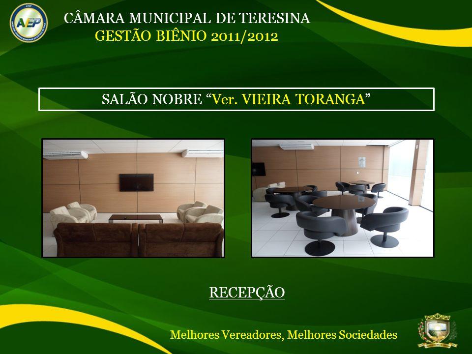 CÂMARA MUNICIPAL DE TERESINA GESTÃO BIÊNIO 2011/2012 SALÃO NOBRE Ver.