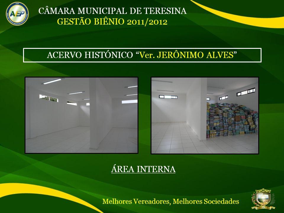 CÂMARA MUNICIPAL DE TERESINA GESTÃO BIÊNIO 2011/2012 ACERVO HISTÓNICO Ver.