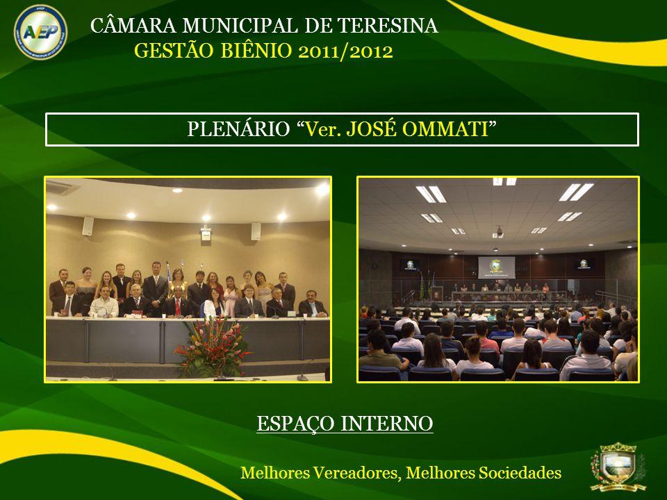 CÂMARA MUNICIPAL DE TERESINA GESTÃO BIÊNIO 2011/2012 PLENÁRIO Ver.