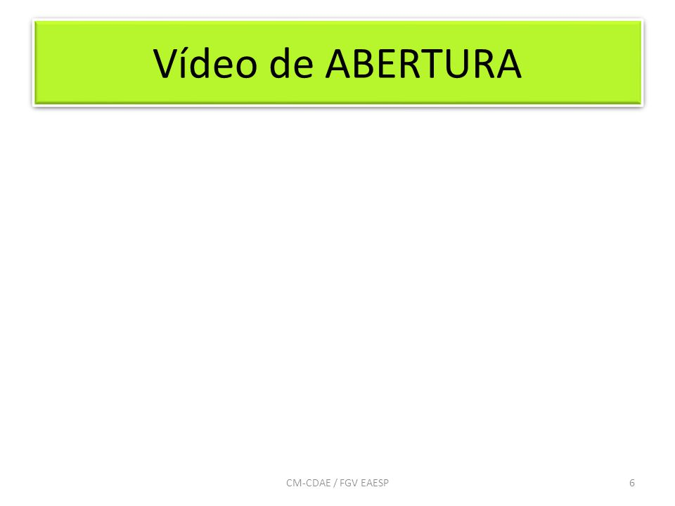 Vídeo de ABERTURA 6CM-CDAE / FGV EAESP