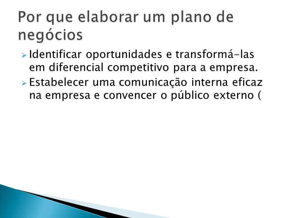  Identificar oportunidades e transformá-las em diferencial competitivo para a empresa.