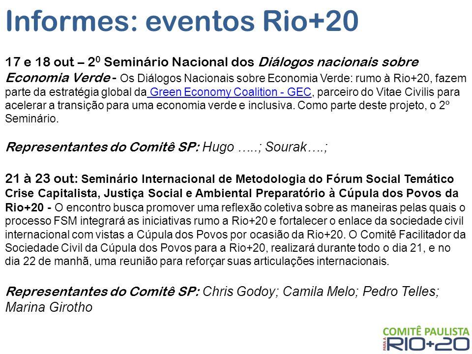 Informes: eventos Rio+20 17 e 18 out – 2 0 Seminário Nacional dos Diálogos nacionais sobre Economia Verde - Os Diálogos Nacionais sobre Economia Verde: rumo à Rio+20, fazem parte da estratégia global da Green Economy Coalition - GEC, parceiro do Vitae Civilis para acelerar a transição para uma economia verde e inclusiva.
