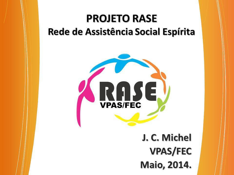 PROJETO RASE Rede de Assistência Social Espírita J.