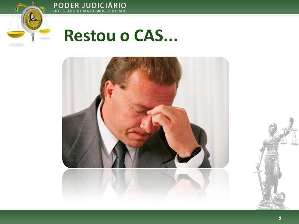 Restou o CAS... 9