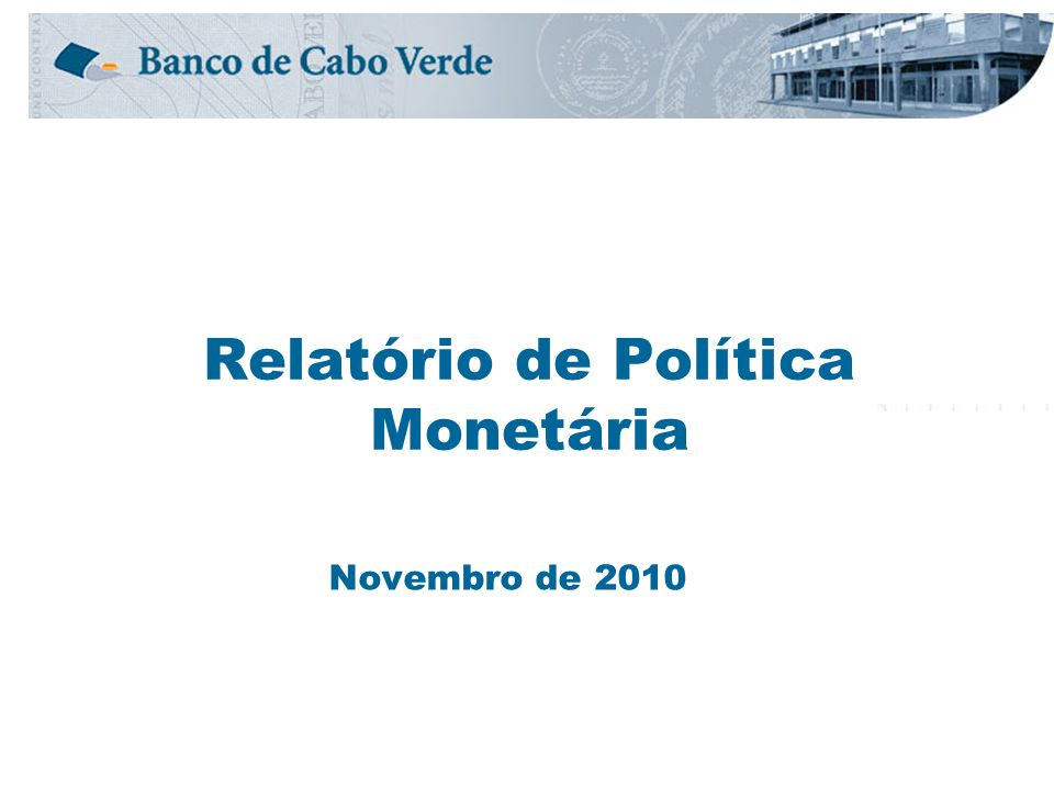 Relatório de Política Monetária Novembro de 2010
