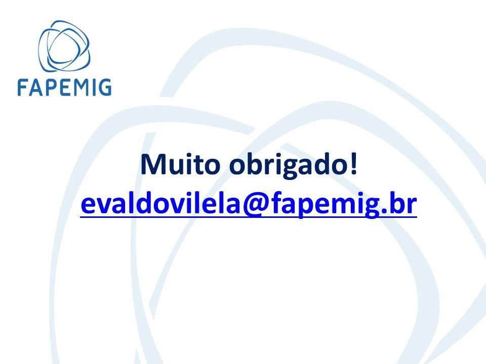Muito obrigado! evaldovilela@fapemig.br