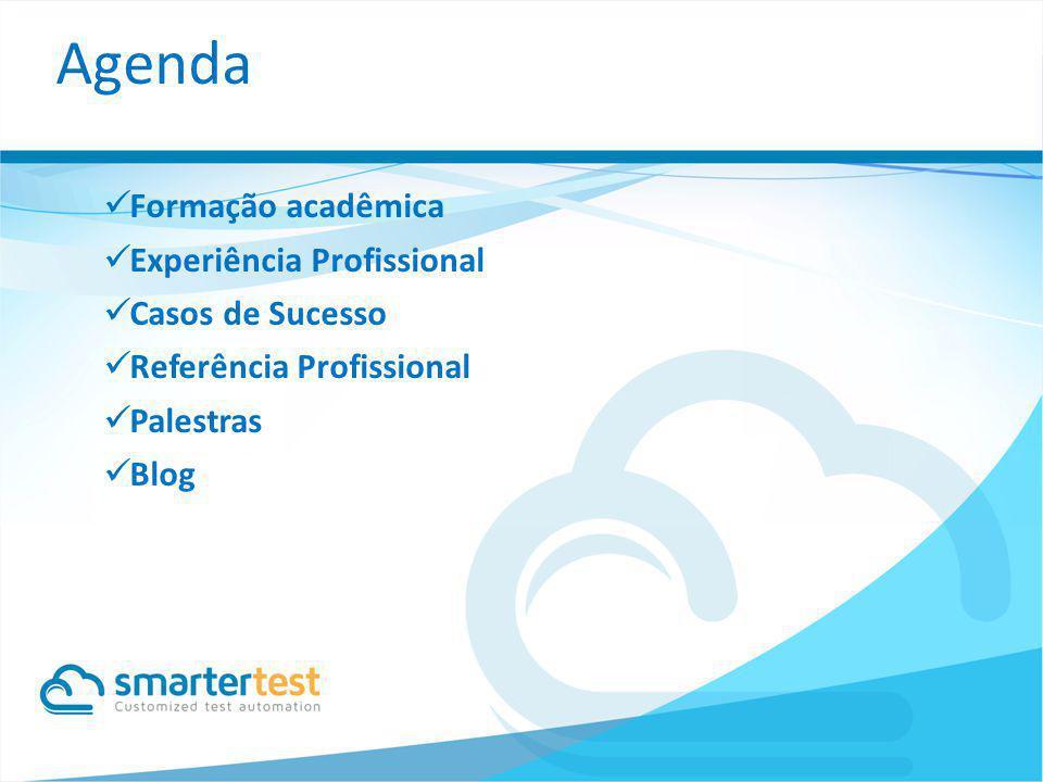 Agenda Formação acadêmica Experiência Profissional Casos de Sucesso Referência Profissional Palestras Blog