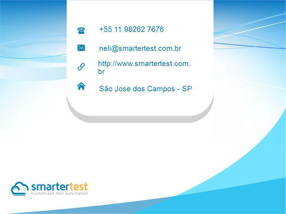 http://www.smartertest.com. br São Jose dos Campos - SP +55 11 98262 7676 neli@smartertest.com.br