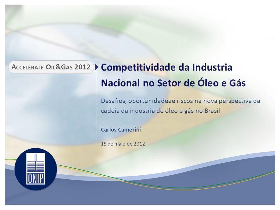 Competitividade da Industria Nacional no Setor de Óleo e Gás Desafios, oportunidades e riscos na nova perspectiva da cadeia da indústria de óleo e gás