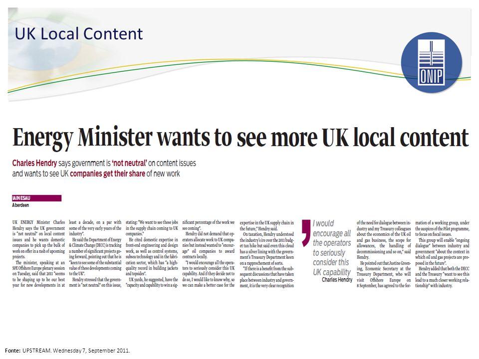 UK Local Content Fonte: UPSTREAM. Wednesday 7, September 2011.