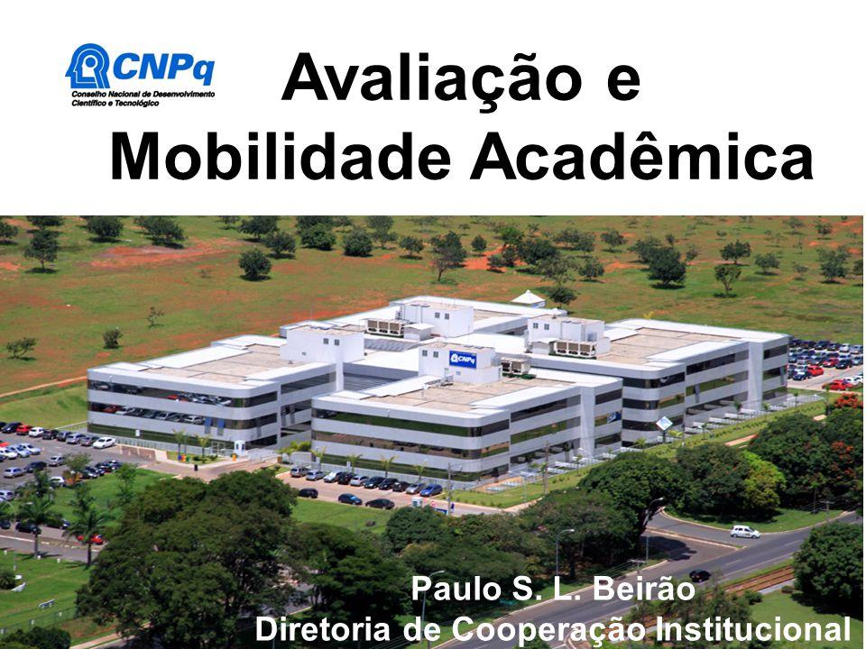 Avaliação e Mobilidade Acadêmica Paulo S. L. Beirão Diretoria de Cooperação Institucional