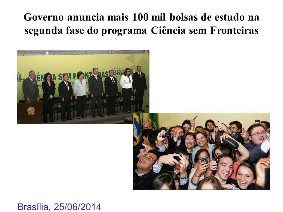 Governo anuncia mais 100 mil bolsas de estudo na segunda fase do programa Ciência sem Fronteiras Brasília, 25/06/2014