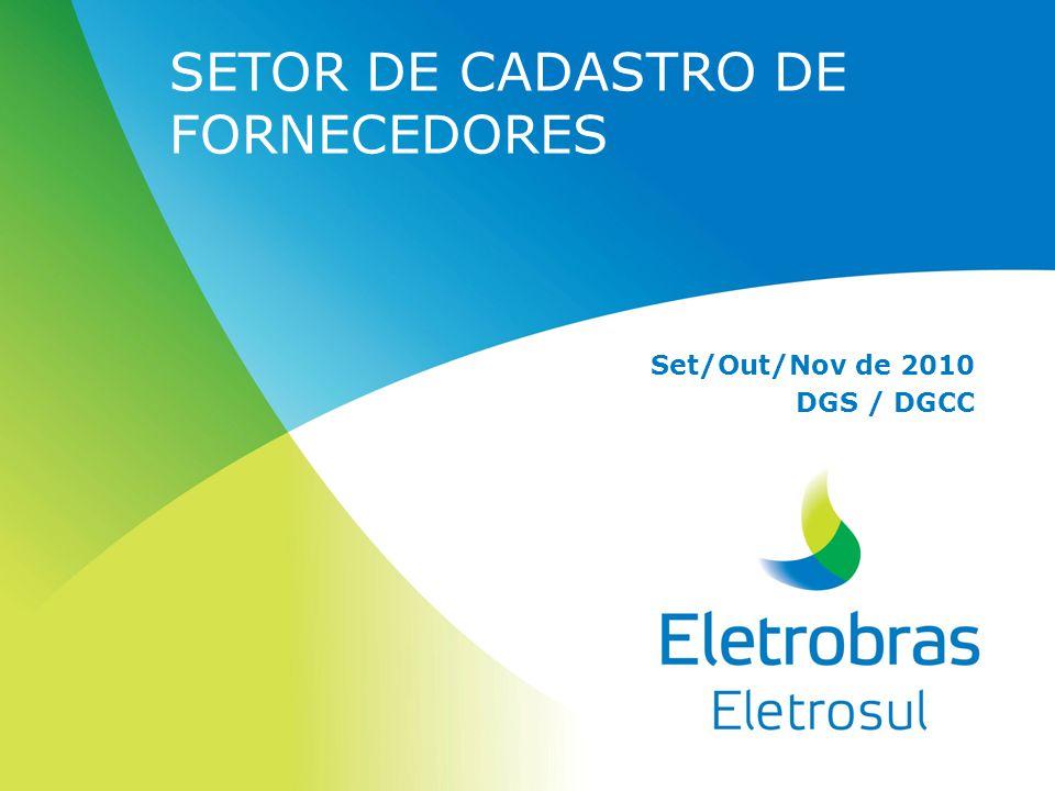 SETOR DE CADASTRO DE FORNECEDORES Set/Out/Nov de 2010 DGS / DGCC