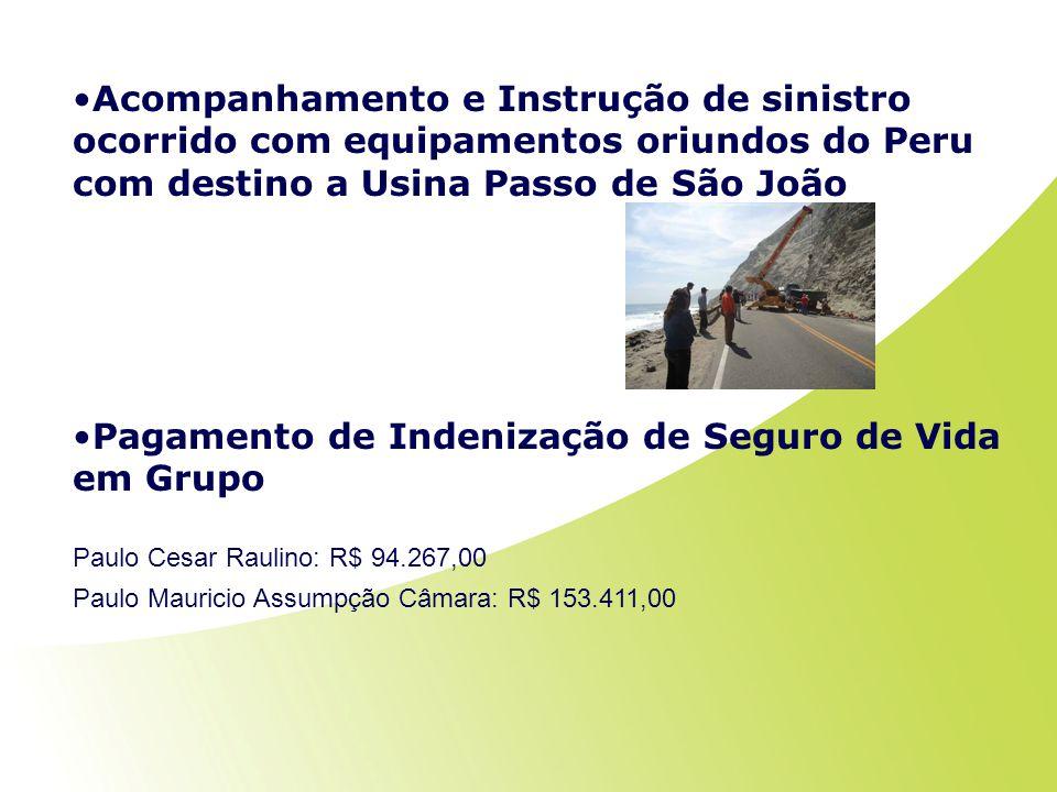 Acompanhamento e Instrução de sinistro ocorrido com equipamentos oriundos do Peru com destino a Usina Passo de São João Pagamento de Indenização de Se