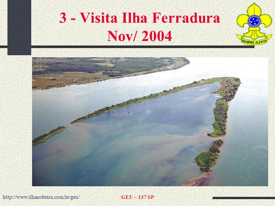 http://www.ilhasolteira.com.br/geu/GEU – 137 SP 3 - Visita Ilha Ferradura Nov/ 2004