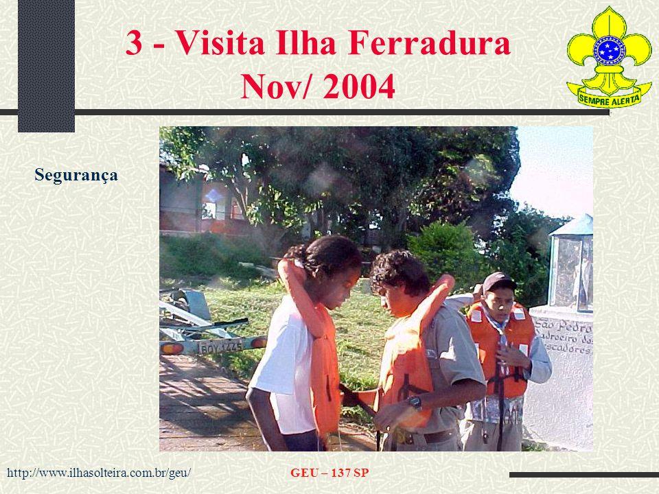 http://www.ilhasolteira.com.br/geu/GEU – 137 SP 3 - Visita Ilha Ferradura Nov/ 2004 Segurança