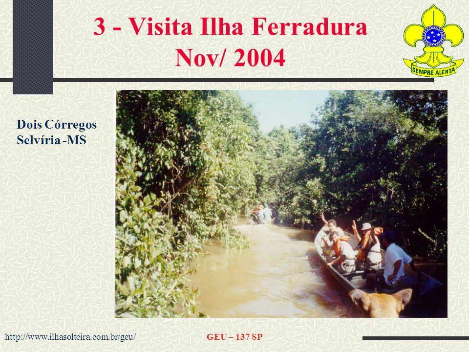 http://www.ilhasolteira.com.br/geu/GEU – 137 SP 3 - Visita Ilha Ferradura Nov/ 2004 Dois Córregos Selvíria -MS