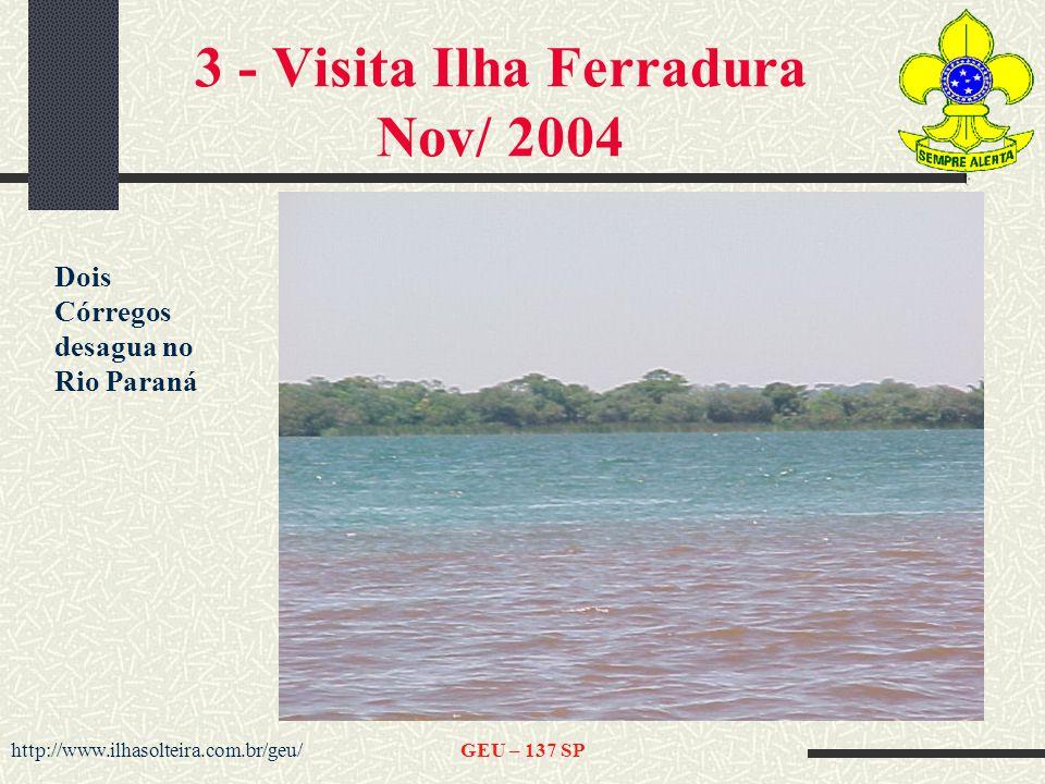 http://www.ilhasolteira.com.br/geu/GEU – 137 SP 3 - Visita Ilha Ferradura Nov/ 2004 Dois Córregos desagua no Rio Paraná