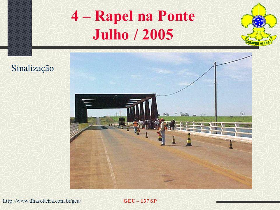 http://www.ilhasolteira.com.br/geu/GEU – 137 SP 4 – Rapel na Ponte Julho / 2005 Sinalização
