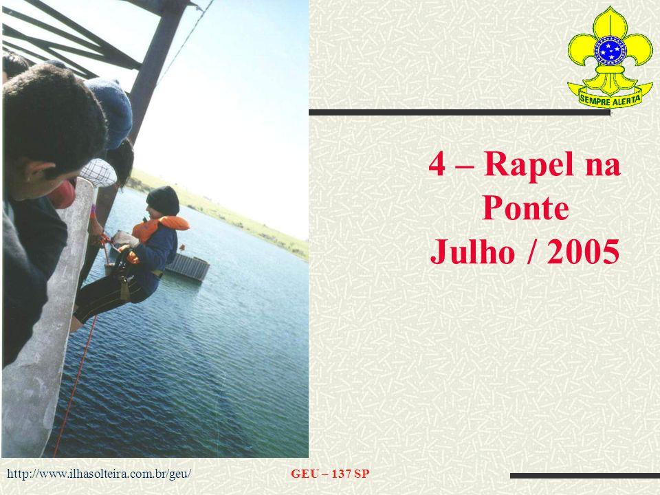 http://www.ilhasolteira.com.br/geu/GEU – 137 SP 4 – Rapel na Ponte Julho / 2005