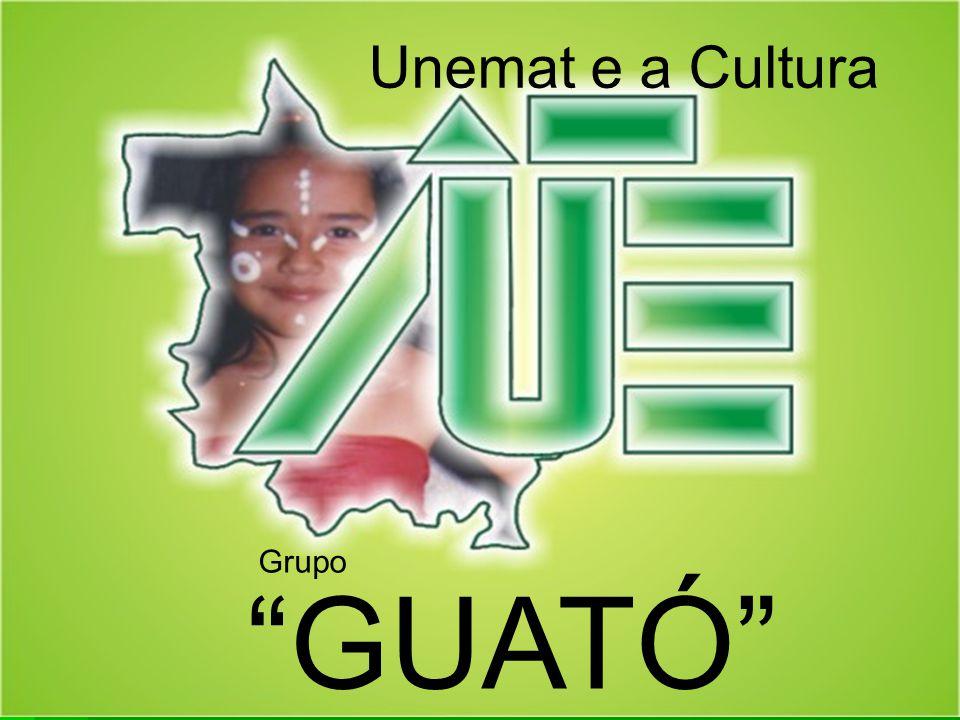 """""""GUATÓ"""" Unemat e a Cultura Grupo"""