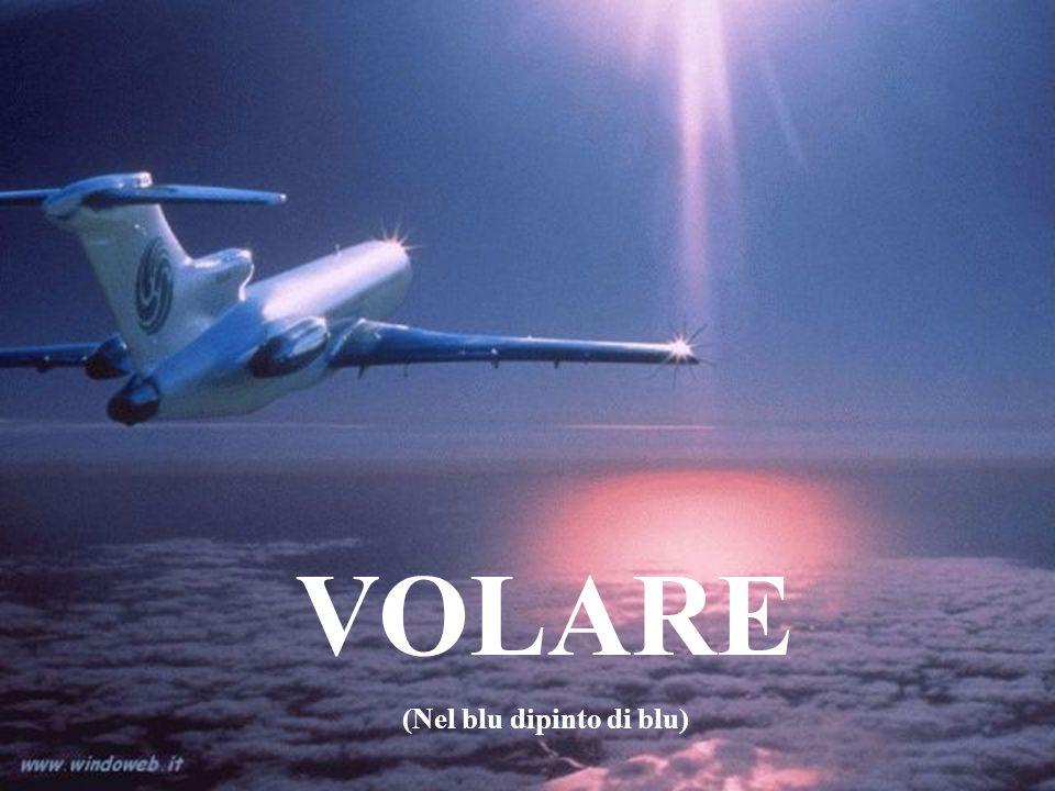 VOLARE (Nel blu dipinto di blu)