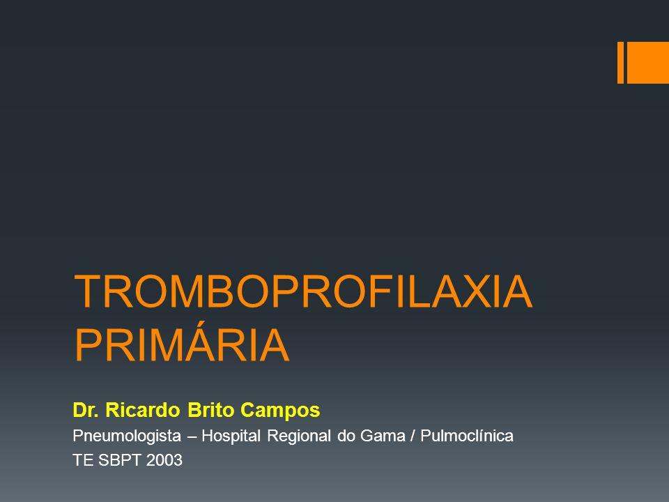 TROMBOPROFILAXIA PRIMÁRIA Dr.