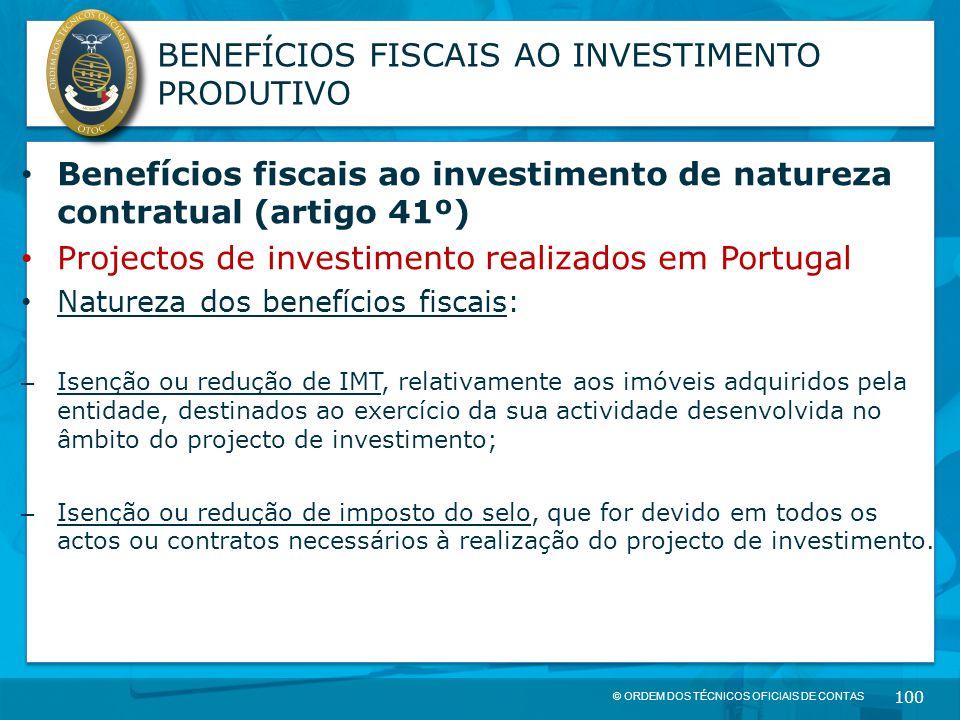 © ORDEM DOS TÉCNICOS OFICIAIS DE CONTAS 100 BENEFÍCIOS FISCAIS AO INVESTIMENTO PRODUTIVO Benefícios fiscais ao investimento de natureza contratual (ar