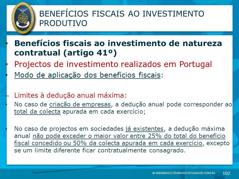 © ORDEM DOS TÉCNICOS OFICIAIS DE CONTAS 102 BENEFÍCIOS FISCAIS AO INVESTIMENTO PRODUTIVO Benefícios fiscais ao investimento de natureza contratual (ar