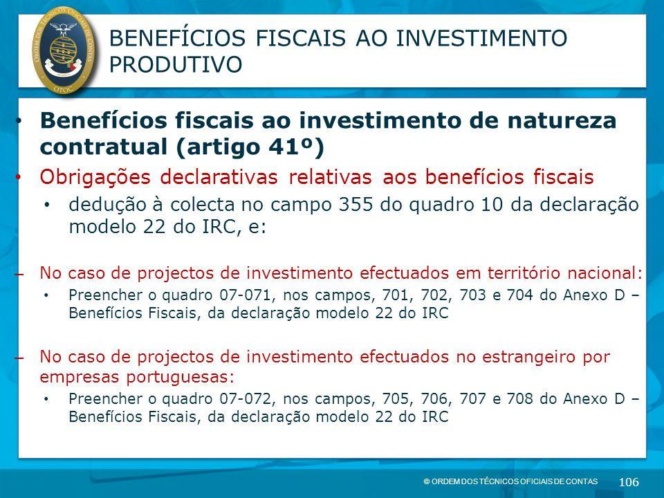 © ORDEM DOS TÉCNICOS OFICIAIS DE CONTAS 106 BENEFÍCIOS FISCAIS AO INVESTIMENTO PRODUTIVO Benefícios fiscais ao investimento de natureza contratual (ar
