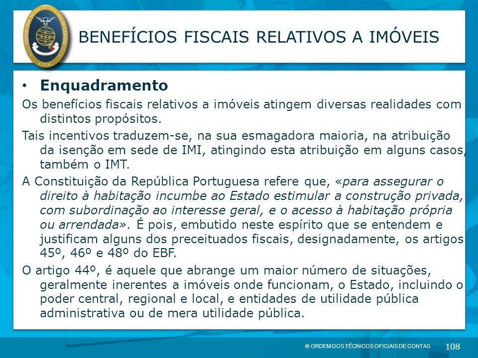 © ORDEM DOS TÉCNICOS OFICIAIS DE CONTAS 108 BENEFÍCIOS FISCAIS RELATIVOS A IMÓVEIS Enquadramento Os benefícios fiscais relativos a imóveis atingem div
