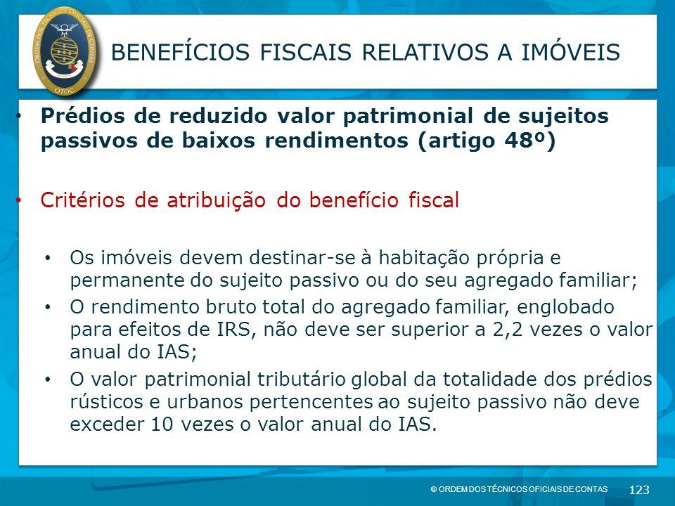 © ORDEM DOS TÉCNICOS OFICIAIS DE CONTAS 123 BENEFÍCIOS FISCAIS RELATIVOS A IMÓVEIS Prédios de reduzido valor patrimonial de sujeitos passivos de baixo