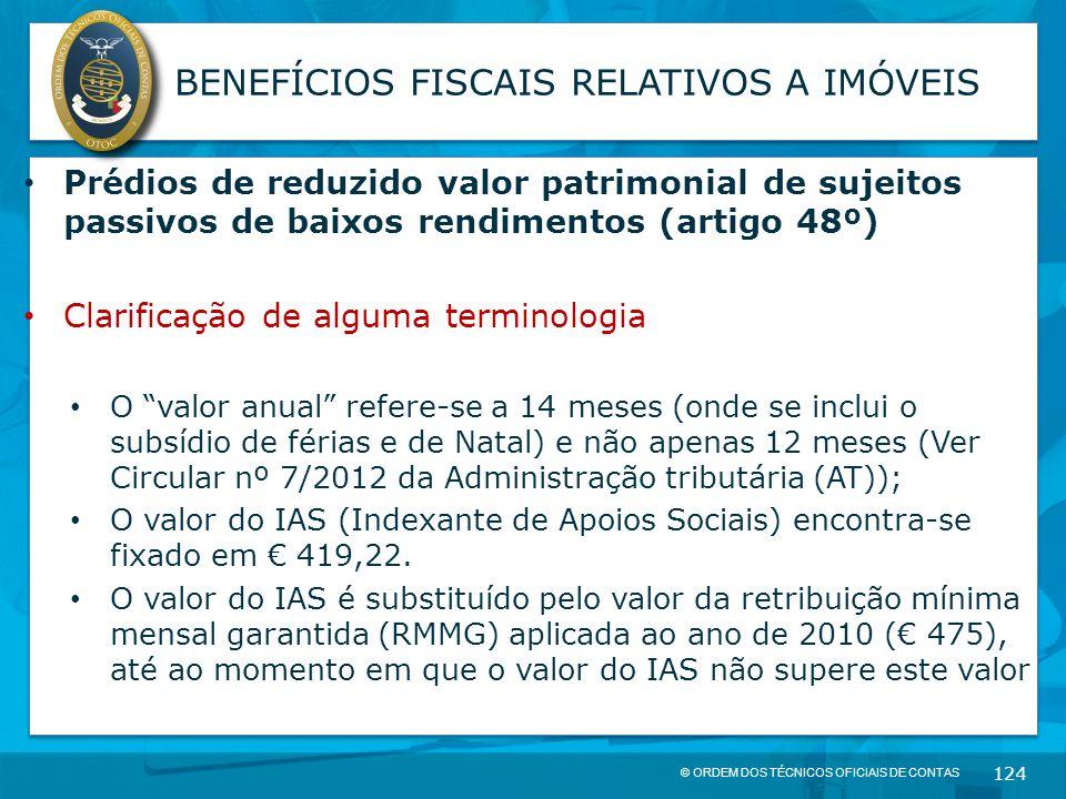 © ORDEM DOS TÉCNICOS OFICIAIS DE CONTAS 124 BENEFÍCIOS FISCAIS RELATIVOS A IMÓVEIS Prédios de reduzido valor patrimonial de sujeitos passivos de baixo