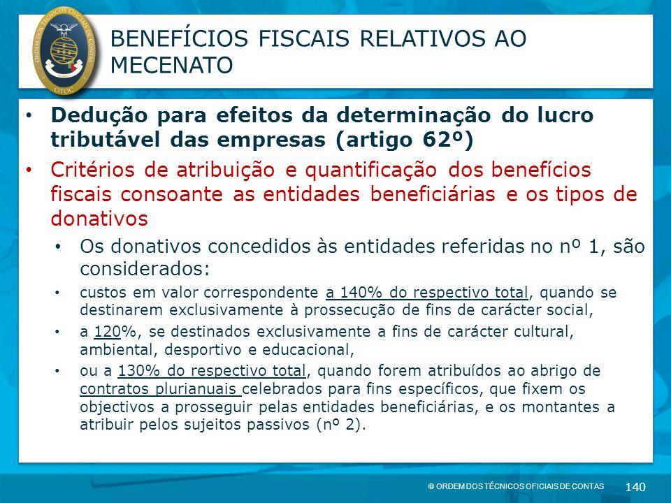 © ORDEM DOS TÉCNICOS OFICIAIS DE CONTAS 140 BENEFÍCIOS FISCAIS RELATIVOS AO MECENATO Dedução para efeitos da determinação do lucro tributável das empr