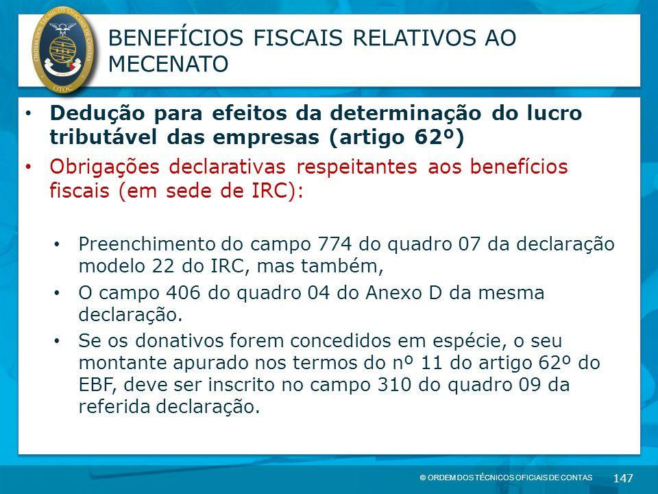 © ORDEM DOS TÉCNICOS OFICIAIS DE CONTAS 147 BENEFÍCIOS FISCAIS RELATIVOS AO MECENATO Dedução para efeitos da determinação do lucro tributável das empr